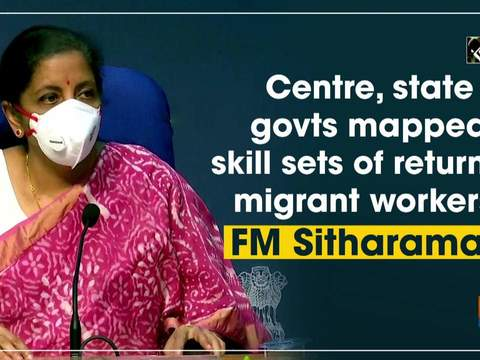 Centre, state govts mapped skill sets of returnee migrant workers: FM Sitharaman