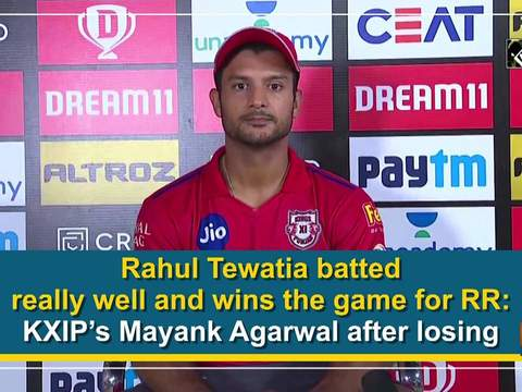 Rahul Tewatia batted really well and wins the game for RR: KXIP's Mayank Agarwal after losing