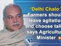 'Delhi Chalo': Farmers should leave agitation and choose talks, says Agriculture Minister