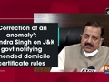 'Correction of an anomaly': Jitendra Singh on JandK govt notifying amended domicile certificate rules