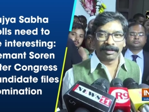 Rajya Sabha polls need to be interesting: Hemant Soren after Congress candidate files nomination