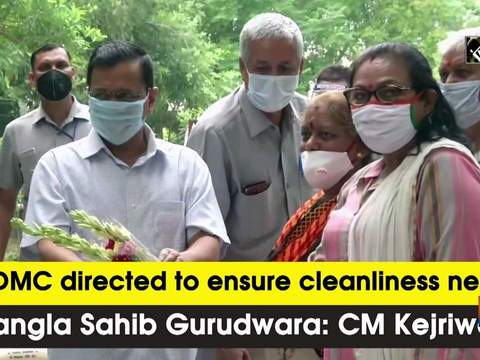 NDMC directed to ensure cleanliness near Bangla Sahib Gurudwara: CM Kejriwal