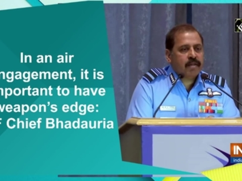 In an air engagement, it is important to have weapon's edge: IAF Chief Bhadauria