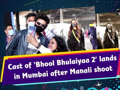 Cast of 'Bhool Bhulaiyaa 2' lands in Mumbai after Manali shoot