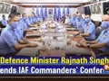 Defence Minister Rajnath Singh attends IAF Commanders' Conference