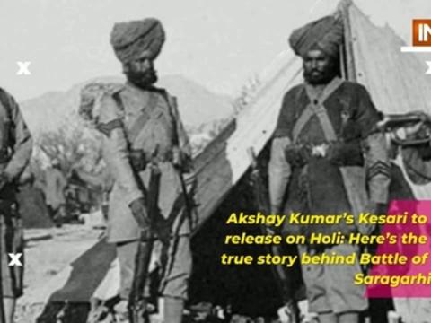 Akshay Kumar's Kesari to release on Holi: Here's the true story behind Battle of Saragarhi