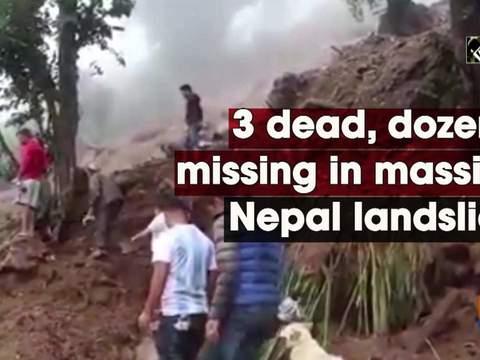3 dead, dozens missing in massive Nepal landslide