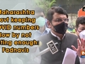 Maharashtra govt keeping COVID numbers low by not testing enough: Fadnavis