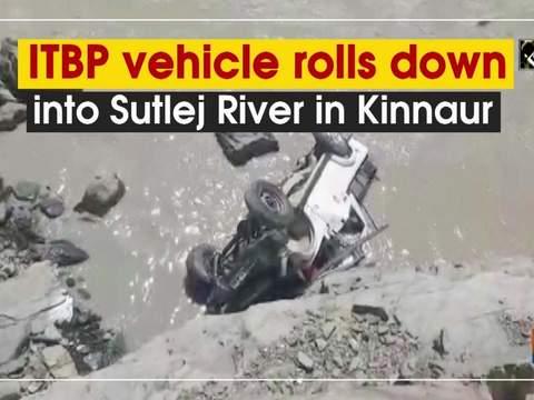 ITBP vehicle rolls down into Sutlej River in Kinnaur