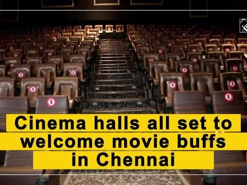 Cinema halls all set to welcome movie buffs in Chennai