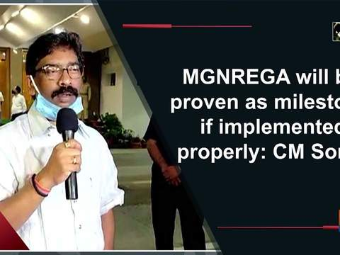 MGNREGA will be proven as milestone, if implemented properly: CM Soren