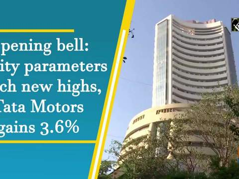 Opening bell: Equity parameters touch new highs, Tata Motors gains 3.6%