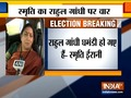 Smriti Irani attacks Rahul Gandhi for being absent on polling day in Amethi