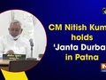 CM Nitish Kumar holds 'Janta Darbar' in Patna