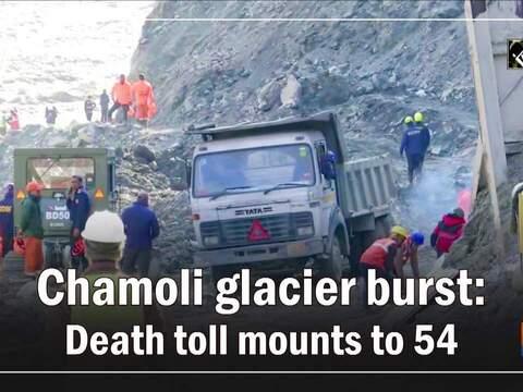 Chamoli glacier burst: Death toll mounts to 54