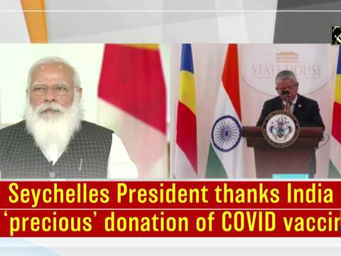 Seychelles President thanks India for 'precious' donation of COVID vaccines