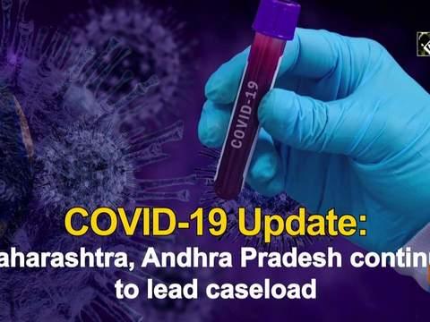 COVID-19 Update: Maharashtra, Andhra Pradesh continue to lead caseload