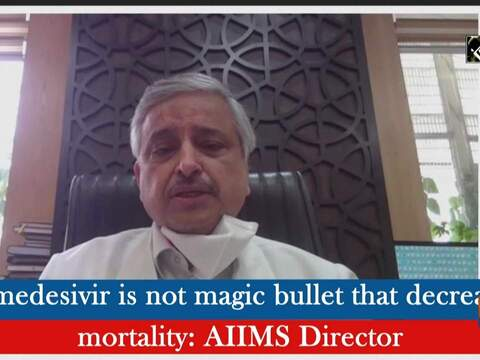 Remedesivir is not magic bullet that decreases mortality: AIIMS Director