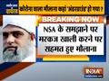 NSA अजीत डोभाल से मिलने के बाद निजामुद्दीन मरकज प्रमुख ने भवन खाली करने पर सहमति जताई थी
