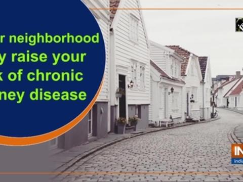Your neighborhood may raise your risk of chronic kidney disease
