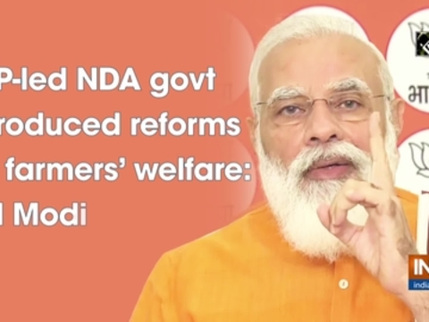 BJP-led NDA govt introduced reforms for farmers' welfare: PM Modi