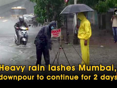 Heavy rain lashes Mumbai, downpour to continue for 2 days