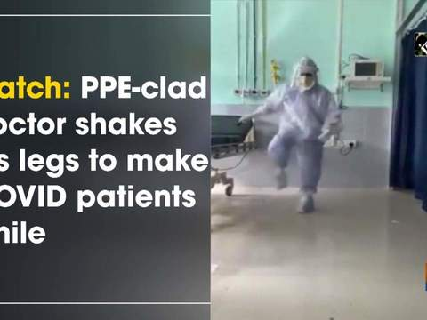 Watch: PPE-clad doctor shakes his legs to make COVID patients smile