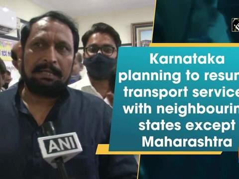 Karnataka planning to resume transport services with neighbouring states except Maharashtra