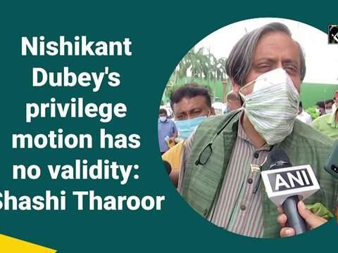 Nishikant Dubey's privilege motion has no validity: Shashi Tharoor