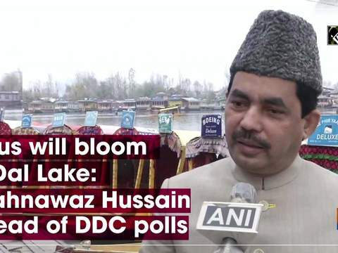 Lotus will bloom in Dal Lake: Shahnawaz Hussain ahead of DDC polls