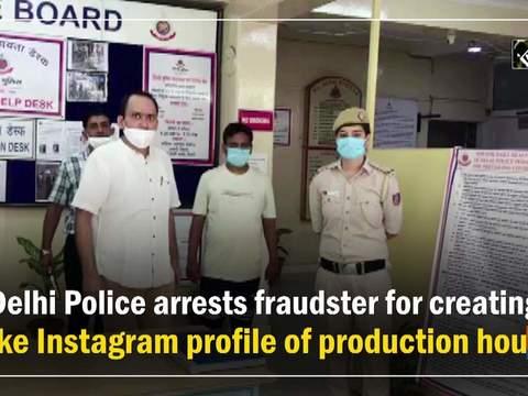 Delhi Police arrests fraudster for creating fake Instagram profile of production house