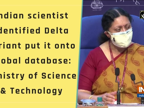 Indian scientist identified Delta variant put it onto global database: Ministry of Science and Technology