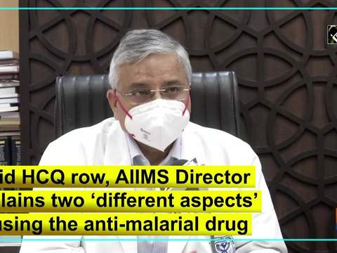Amid HCQ row, AIIMS Director explains two 'different aspects' of using the anti-malarial drug