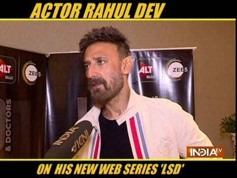Rahul Dev talks about his character in 'LSD - Love, Scandal And Doctors'
