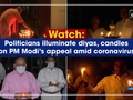Watch: Politicians illuminate diyas, candles on PM Modi's appeal amid coronavirus