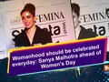 Womanhood should be celebrated everyday: Sanya Malhotra ahead of Women's Day