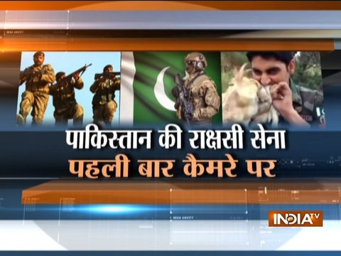 देखिये पाकिस्तान की राक्षसी सेना पहली बार कैमरे पर