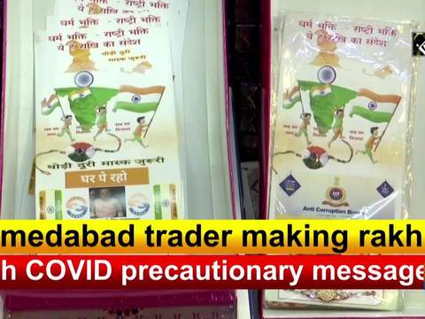 Ahmedabad trader making rakhis with COVID precautionary messages