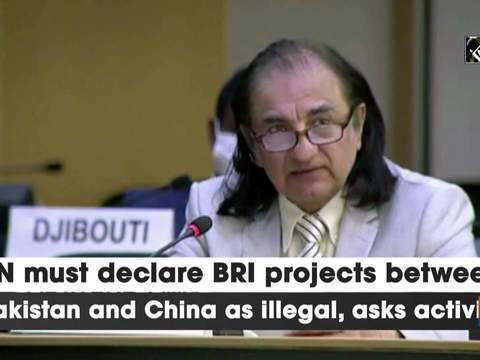 UN must declare BRI projects between Pakistan and China as illegal, asks activist