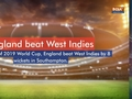 2019 World Cup: Joe Root hits ton as England's dominant run continues with 8-wicket win over West Indies