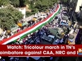 Watch: Tricolour march in TN's Coimbatore against CAA, NRC and NPR