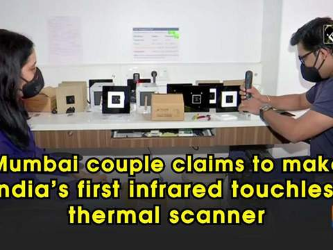 Mumbai couple claims to make India's first infrared touchless thermal scanner