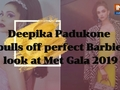Deepika Padukone channels her inner Barbie at Met Gala 2019