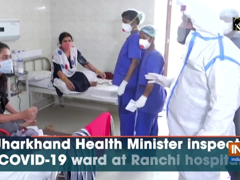 Jharkhand Health Minister inspects COVID-19 ward at Ranchi hospital