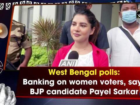 West Bengal polls: Banking on women voters, says BJP candidate Payel Sarkar