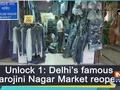 Unlock 1: Delhi's famous Sarojini Nagar Market reopens