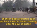 Shaheen Bagh protesters open road from Jamia to Nodia, Faridabad after 70 days of protest