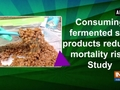 Consuming fermented soy products reduces mortality risk: Study