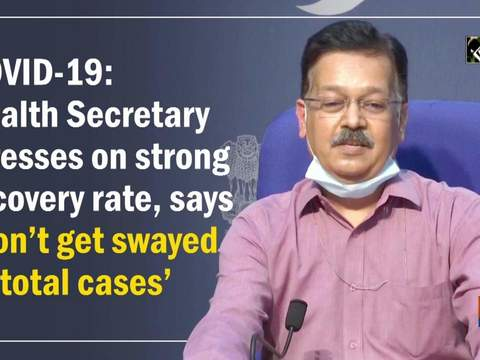COVID-19: Health Secretary stresses on strong recovery rate, says 'Don't get swayed by total cases'