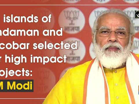 12 islands of Andaman and Nicobar selected for high impact projects: PM Modi